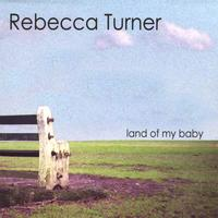 Rebecca Turner - Land of My Baby